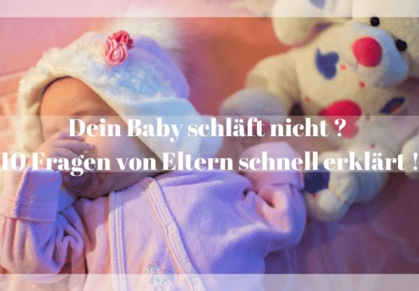dein baby schläft nicht 10 fragen von eltern schnell erklärt
