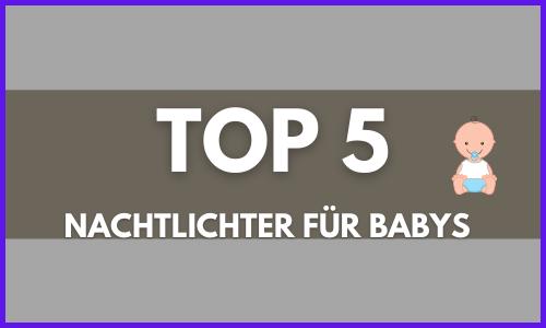 top 5 besten nachtlichter für babys